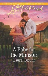 A Baby For the Minister (Love Inspired Series)