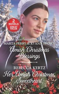 Amish Christmas Blessings and Her Amish Christmas Sweetheart (2in1 Love Inspired Series)
