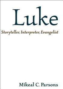 Luke: Storyteller, Interpreter, Evangelist