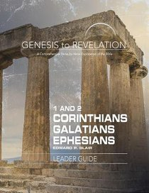 1&2 Corinthians, Galatians, Ephesians : A Comprehensive Verse-By-Verse Exploration of the Bible (Leader Guide) (Genesis To Revelation Series)