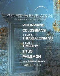 Philippians, Colossians, 1&2 Thessalonians : A Comprehensive Verse-By-Verse Exploration of the Bible (Participant Book, Large Print) (Genesis To Revelation Series)