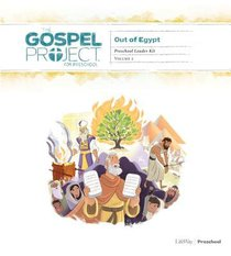 Out of Egypt (Preschool Leader Kit) (#02 in The Gospel Project For Kids Series)