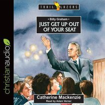 Billy Graham : Just Get Up Out of Your Seat (Unabridged, 3 CDS) (Trail Blazers Audio Series)