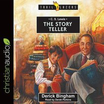 C.S. Lewis : The Story Teller (Unabridged, 4 CDS) (Trail Blazers Audio Series)