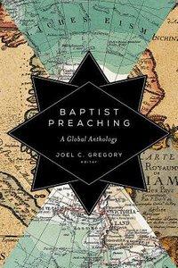 Baptist Preaching: A Global Anthology