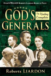 The Healing Evangelists (#04 in Gods Generals Series)