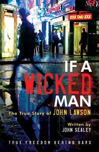 If a Wicked Man: True Freedom Behind Bars