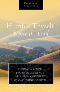 Humble Thyself Before the Lord (Paraclete Essentials Series)