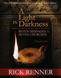 Seven Messages to the Seven Churches (#01 in A Light In Darkness Series)