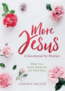 More Jesus: What Your Heart Needs For the Hard Days: A Devotional For Women