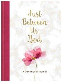 Just Between Us, God: A Devotional Journal