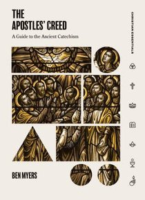 Apostles Creed, The: A Guide to the Ancient Catechism (Christian Essentials Series)