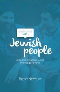 Engaging With Jewish People: Understanding Their World, Sharing Good News
