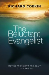 The Reluctant Evangelist: Moving From Cant and Dont to Can and Do