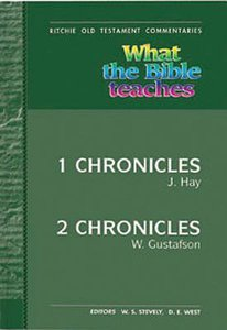 What the Bible Teaches #13: 1 & 2 Chronicles (#13 in Ritchie Old Testament Commentaries Series)