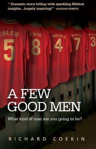 A Few Good Men: What Kind of Man Will You Be?