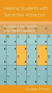 Helping Students With Same-Sex Attraction: Guidance For Parents and Pastors (Christian Counselling & Educational Foundation Series)