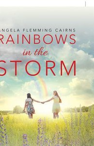 Rainbows in the Storm: Journey Through My Daughters Heart Transplant