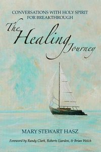The Healing Journey: Conversations With Holy Spirit For Breakthrough