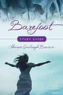 Barefoot (Study Guide) (#03 in Sensible Shoes Series)
