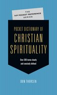 Pocket Dictionary of Christian Spirituality (Ivp Pocket Reference Series)
