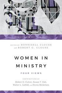 Four Views: Women in Ministry (Spectrum Series)