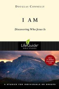 I Am (Lifeguide Bible Study Series)
