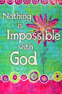 Poster Large: Nothing is Impossible With God