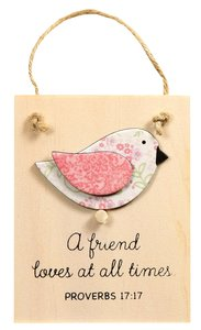 Chirps Plaque: A Friend Loves At All Times (Proverbs 17:17)