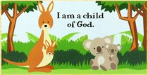 Young & Wild Freestanding Plaque: I Am a Child of God...