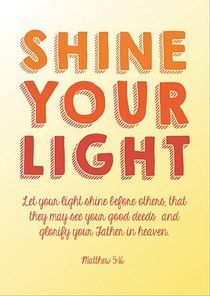Poster Large: Shine Your Light