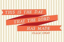 Poster Small: Day the Lord Made - Psalm 118:24