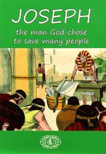 Joseph: The Man God Chose to Save Many People
