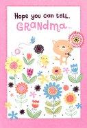 Hope You Can Tell Grandma (Glitter Flowers)