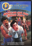 The Adoniram and Ann Judson Story (Torchlighters Heroes Of The Faith Series)