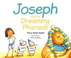 Joseph and the Dreaming Pharoah (#05 in Young Joseph Series)