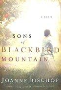 Sons of Blackbird Mountain (#01 in Blackbird Mountain Novel Series)
