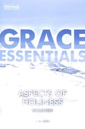 Aspects of Holiness (Grace Essentials Series)