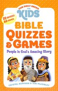Bible Quizzes & Games: People in Gods Amazing Story (Our Daily Bread For Kids Series)