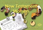 Puzzles on New Testament Women (#04 in Trinitarian Puzzle Book Series)