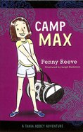 Camp Max (Tania Abbey Adventure Series)