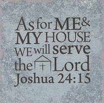 Plaque Tabletop: As For Me and My House..... (Joshua 24:15)