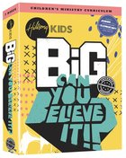 Can You Believe It!? (Hillsong Kids Big Curriculum Series)