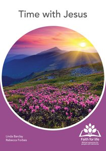 Time With Jesus (Faith For Life Series)
