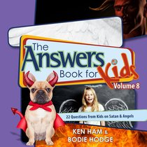 Answers Book For Kids #08: Satan and Angels