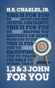 1, 2 & 3 John For You: The Joyful Confidence of Knowing Jesus (Gods Word For You Series)