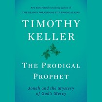 The Prodigal Prophet: Jonah and the Mystery of Gods Mercy (Unabridged, 8 Cds)