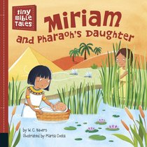 Miriam and Pharaohs Daughter (Tiny Bible Tales Series)