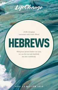 Hebrews (Lifechange Study Series)