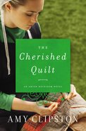 The Cherished Quilt (#03 in Amish Heirloom Novel Series)